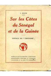 ROUCH Jules Alfred Pierre - Sur les côtes du Sénégal et de la Guinée. Voyage du Chevigné