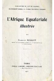 ROUGET Fernand - L'Afrique équatoriale illustrée