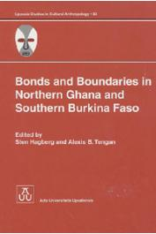 HAGBERG Sten, TENGAN Alexis B. (Edited by) - Bonds and Boundaries in Northern Ghana and Southern Burkina Faso