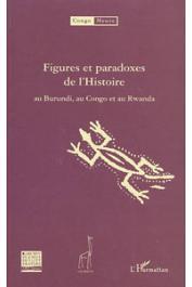 CONGO-MEUSE, QUAGHEBEUR Marc (sous la direction de) - Figures et paradoxes de l'histoire au Burundi, au Congo et au Rwanda. Tome 1