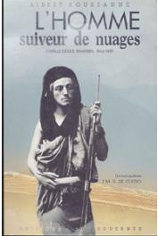 ROUSSANNE Albert - L'homme suiveur de nuages. Camille Douls, saharien. 1864-1889