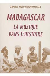 RAKOTOMALALA Mireille Mialy - Madagascar. La musique dans l'histoire