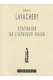 LAVACHERY Henri - Statuaire de l'Afrique noire