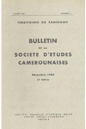 Bulletin de la société d'études camerounaises - n°01 - 1935 - Objets, sens, buts et méthodes proposés pour les investigations sociologiques au Cameroun / Les migrations Foulbés et la linguistique botanique : Le sultanat du pays Bamoun et son origine