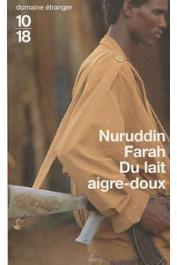 FARAH Nuruddin - Variations sur le thème d'une dictature africaine 1. Du lait aigre-doux
