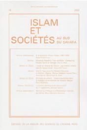 Islam et sociétés au sud du Sahara - 16 - A la recherche d'Henri Gaden (1867-1939) / L'Islam en Afrique de l'Ouest: une histoire urbaine dans la longue durée / la presse africaine et les événements du 11 septembre, etc…