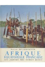 DELAVIGNETTE Robert - Afrique équatoriale française
