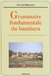 DUMESTRE Gérard - Grammaire fondamentale du Bambara