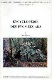 THOMAS Jacqueline M.C., BAHUCHET Serge - Encyclopédie des pygmées Aka - Livre I . Les pygmées Aka. fasc.1: Introduction à l'encyclopédie