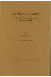 JOLLY Eric, GUINDO Nouhoum (éditeurs) - Le pouvoir en miettes. Récits d'intronisation d'un hogon (pays dogon, Mali)