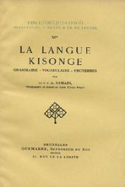 SAMAIN A. (R.P.) Missionnaire de Scheut au Kasai - La langue Kisonge. Grammaire - Vocabulaire - Proverbes