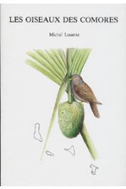 LOUETTE Michel - Les oiseaux des Comores