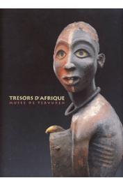 VERSWIJVER Gustaaf, DE PALMENAER Els, BAEKE Viviane, BOUTTIAUX-NDIAYE Anne-Marie (textes réunis par) - Trésors d'Afrique. Musée de Tervuren