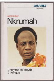 ROONEY David - Nkrumah, l'homme qui croyait à l'Afrique