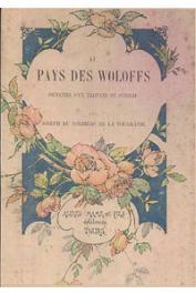 DU SORBIERS DE LA TOURRASSE Joseph - Au pays des Woloffs. Souvenirs d'un traitant du Sénégal