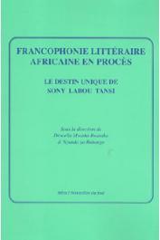 Nouvelles du Sud 32, RWANIKA Drocella Mwisha, NYUNDA ya RUBANGO (sous la direction de) - Francophonie littéraire africaine en procès. Le destin unique de Sony Labou Tansi