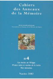 Cahiers des Anneaux de la Mémoire - 04 - Les traites en Afrique. Pirates noirs et marins de la traite. Nos mémoires