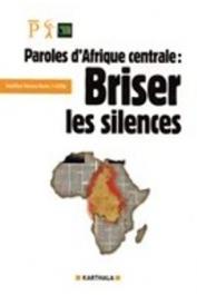 COTA, INSTITUT PANOS - Paroles d'Afrique Centrale. Briser les silences