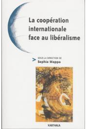 MAPPA Sophia (sous la direction de) - La coopération internationale face au libéralisme