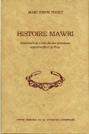 PIAULT Marc-Henri - Histoire Mawri. introduction à l'étude des processus constitutifs d'un Etat