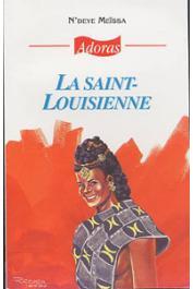 MEÏSSA N'Deye (pseudonyme de NDOYE Mariama) - La Saint-Louisienne