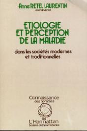 RETEL-LAURENTIN Anne, (éditeur) - Etiologie et perception de la maladie dans les sociétés modernes et traditionnelles
