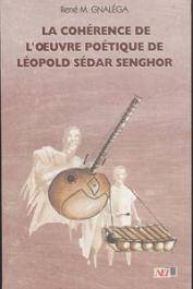 GNALEGA René M. - La cohérence de l'œuvre poétique de Léopold Sédar Senghor