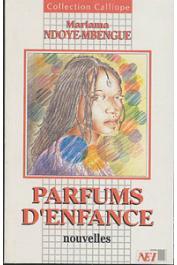 NDOYE-MBENGUE Mariama (ou NDOYE Mariama) - Parfums d'enfance. Nouvelles