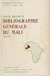 BRASSEUR Paule - Bibliographie générale du Mali (1961-1970)