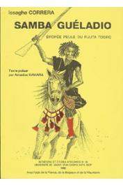 CORRERA Issagha, KAMARA Amadou - Samba Guéladio. Epopée peule du Fuuta Toro, texte pulaar par Amadou Kamara dit Karamel, transcrit et traduit par Issagha Correra