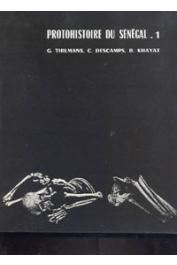 THILMANS Guy, DESCAMPS Cyr, KHAYAT B. - Protohistoire du Sénégal. Recherches archéologiques. Tome 1: Les sites mégalithiques