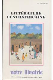 Notre Librairie - 097 - Littérature centrafricaine
