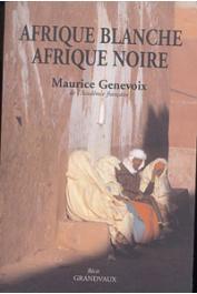 GENEVOIX Maurice - Afrique blanche, Afrique noire