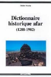 MORIN Didier - Dictionnaire historique afar (1288-1982)