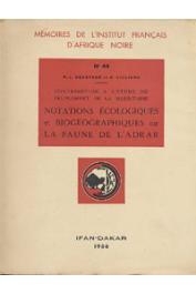 DEKEYSER P. L., VILLIERS A. - Contribution à l'étude du peuplement de la Mauritanie. Notations écologiques et biogéographiques sur la faune de l'Adrar