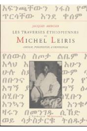 Jacques Mercier - Les traverses éthiopiennes de Michel Leiris