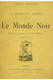 BARRIERE Marcel - La dernière épopée: le monde noir. Roman sur l'avenir des sociétés humaines