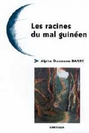 BARRY Alpha Ousmane - Les racines du mal guinéen