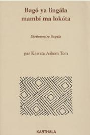 ASHEM TEM Kawata - Bago ya lingala mambi ma lokota. Dictionnaire lingala