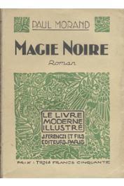 MORAND Paul - Magie noire