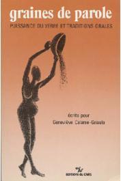 Collectif - Graines de parole. Puissance du verbe et traditions orales, écrits pour Geneviève Calame-Griaule