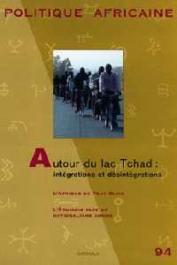 Politique africaine - 094 - Autour du Lac Tchad: Intégrations et désintégrations