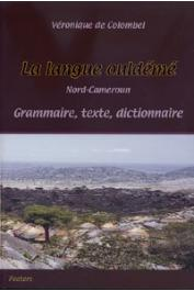 COLOMBEL Véronique de - La langue ouldémé (Nord-Cameroun). Grammaire - texte - dictionnaire