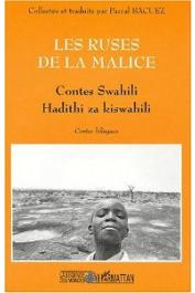 BACUEZ Pascal - Les ruses de la Malice. Hadithi za Kiswahili