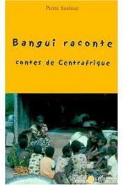 SAULNIER Pierre - Bangui raconte. Contes de Centrafrique