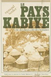 VERDIER Raymond - Le pays Kabiyé. Cité des Dieux, cité des hommes
