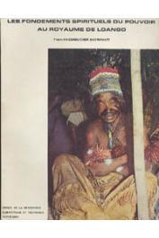 HAGENBUCHER-SACRIPANTI Frank - Les fondements spirituels du pouvoir au Royaume de Loango. République populaire du Congo