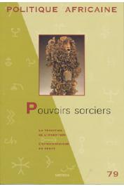 Politique africaine - 079 - Pouvoirs sorciers / La tradition de l'invention / L'Afrocentrisme en débat