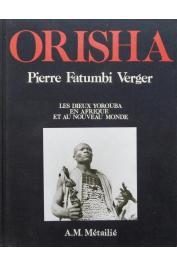 VERGER Pierre Fatumbi - Orisha. Les dieux Yorouba en Afrique et dans le Nouveau Monde