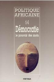 Politique africaine - 064 - Démocratie: le pouvoir des mots